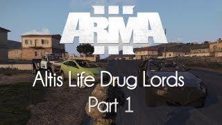 ARMA 3: Altis Life — Drug Lords — Part 1 — Thug Life!