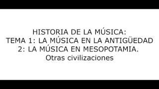 Tema 1: La Música en la Antigüedad - LA MÚSICA EN MESOPOTAMIA (II)