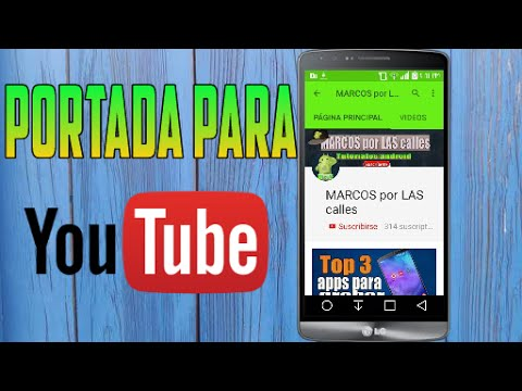 Como Crear Portada Para Youtube Desde Tu Dispositivo Android