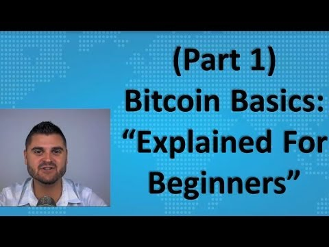 "Bitcoin Basics (Part 1) - ""Explained For Beginners"""