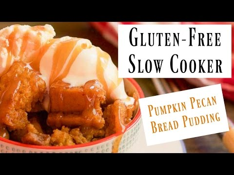 gluten free slow cooker pumpkin pecan breading pudding