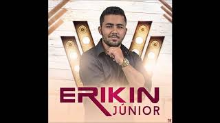 Baixar ERIKIN JUNIOR CD 2018 #LANÇAMENTO