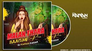 Malan Thara Baag Me | Remix | Dj Karan Kahar & DJ ARVIND