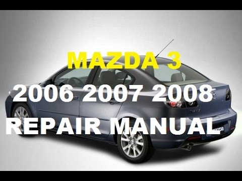 mazda 3 2006 2007 2008 repair manual youtube rh youtube com mazda 3 repair manual pdf mazda 3 repair manual