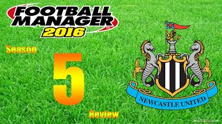 Football Manager 2016 | Newcastle | S5 Review | Yet Again!