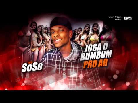 MC Soso - Joga o Bumbum pro Ar (DJ Mart) Áudio Oficial