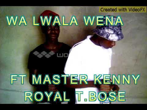 Master Kenny ft royal t.Bose *old school