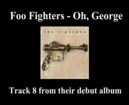 Foo Fighters - Oh, George