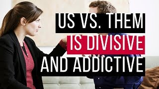 Us vs. Them in Activism, Politics, Social Media and Life