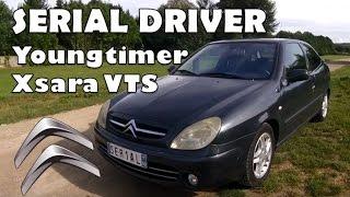 SERIAL DRIVER : essai youngtimer Citroën Xsara VTS 167