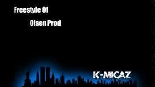 K-micaz - Freestyle 01 (Olsen Prod)