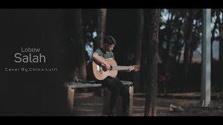 Download Lobow - Salah ( Cover By Chika Lutfi )