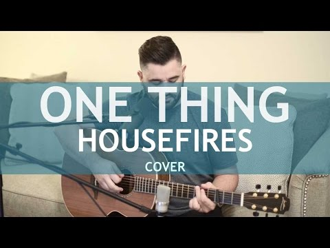 One Thing - Housefires || Acoustic Cover