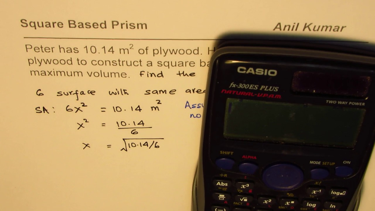 How To Find Maximum Volume Of Square Based Prism From Given Surface Area
