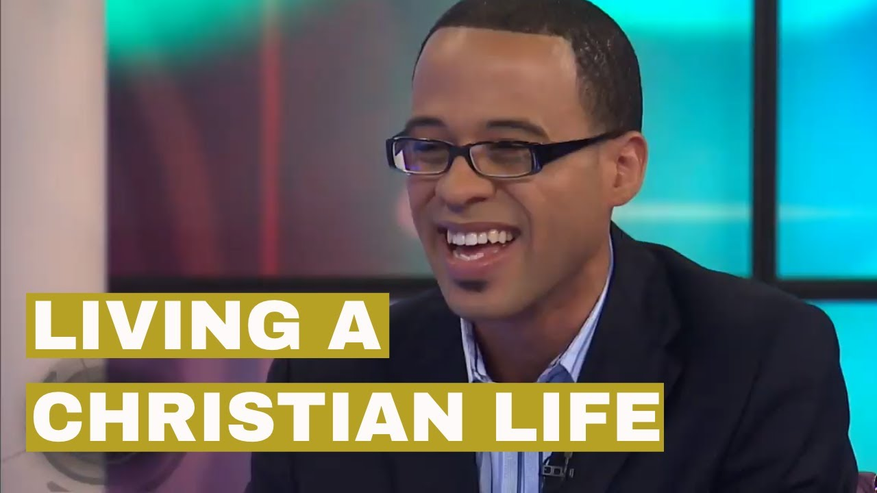 How to Live a Christian Life the Way God Wants
