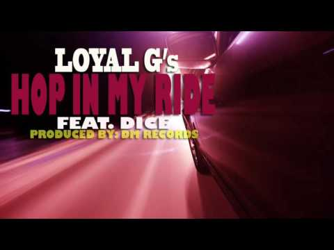 Hop In My Ride - Loyal G's feat. Dice