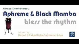 Aphreme & Black Mamba - Bless The Rhythm (SGZ Afro Mix)