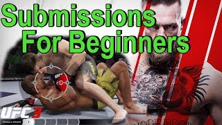 UFC 3 Beginners Guide To Submissions