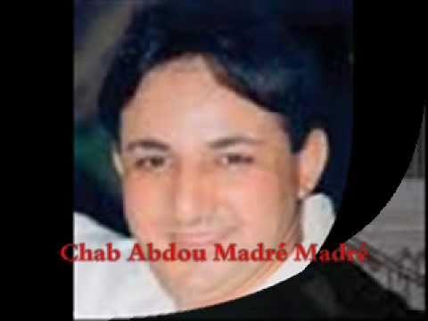Cheb Abdou Madré Madré