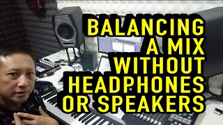 MIXING SECRET REVEALED !!! How To Balance a Song WITHOUT Listening, WITHOUT Headphones & Speakers !!