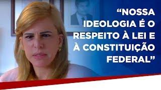 """Ana Tereza Basílio: """"nossa ideologia é o respeito à lei e à Constituição Federal"""""""