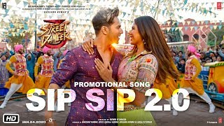 Download lagu Sip Sip 2.0 | Street Dancer 3D | Varun D, Shraddha K, Aparshakti K | Garry S, Jasmine S, Tanishk B