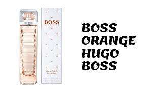 PERFUME CHAT - HUGO BOSS ORANGE SUNSET