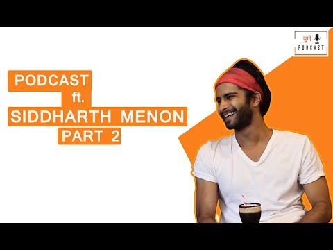 PODCAST | SIDDHARTH MENON | PART 2