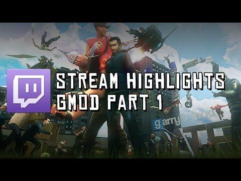 Gmod Part 1 Twitch Stream Highlights