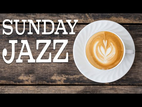 Sunday JAZZ - Relaxing Coffee Bossa Nova For Calm and Stress Relief