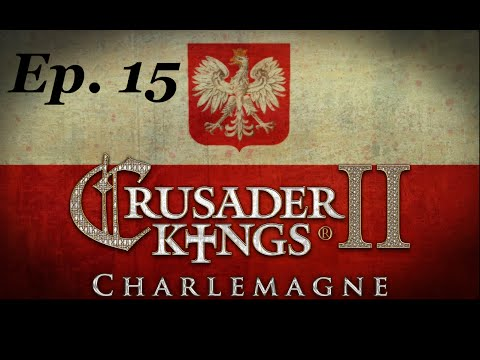 Age of Reforms Ep 15 Crusader Kings 2 #Charlemagne Poland Let's Play #CK2 Role Play