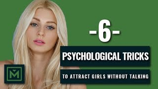 How To Attract Girls Without Saying Anything (6 PROVEN Tricks)