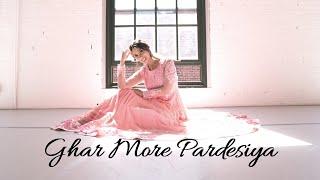Ghar More Pardesiya Dance | Bollywood Kathak Fusion Choreography | Kalank