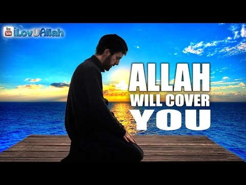 Allah Will Cover You ᴴᴰ | *Must Watch*