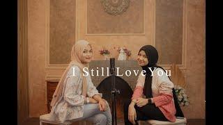 The Overtunes - I Still love You cover by Syarifah Intan ft Nashwa Zahira
