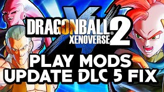 Dragon Ball Xenoverse 2 PC Mods - How To Fix Update Patch 1.08 with DLC 5 & Play in Offline Mode