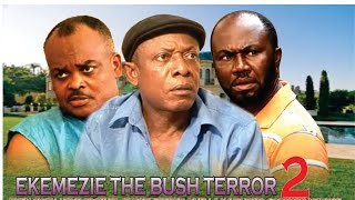 Ekemezie the Bush Terror 2   - 2014 latest Nigerian Nollywood Movie