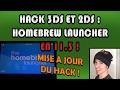 HACK 3DS ET 2DS : Homebrew Launcher En 11.3 !
