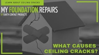 What Causes Ceiling Cracks | My Foundation Repairs
