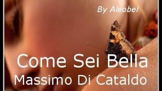 Come Sei Bella ♥ - Massimo Di Cataldo - Testo.wmv