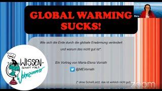 Global Warming Sucks - Wie sich die Erde durch die globale Erwärmung verändert