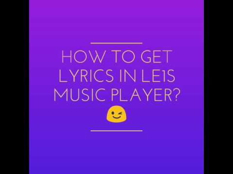 How to get lyrics in your LeEco Music player? Or In any other music player | Watch It |