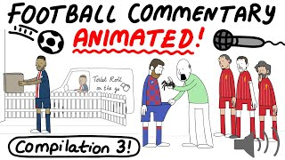 Crazy Football Commentary, Animated! COMPILATION 3 (Parts 1215)
