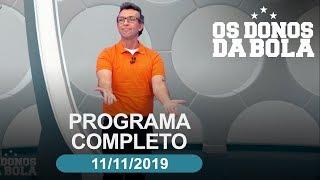 Os Donos da Bola - 11/11/2019 - Programa completo