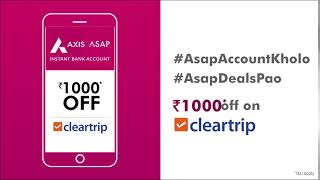 Axis ASAP | Rs 1000 off on Cleartrip