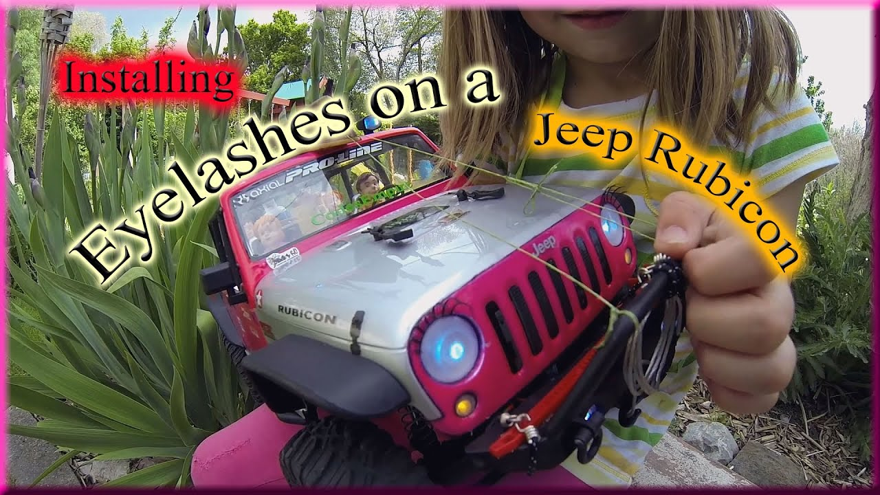 Installing Eyelashes On A Jeep Rubicon Rc Style Surprised Girl