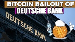 BITCOIN BAILOUT of DEUTSCHE BANK! Ethereum Reaching out For Help!
