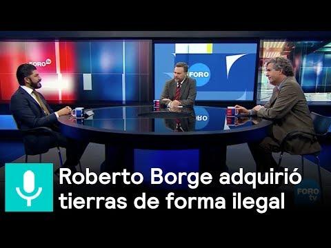 Roberto Borge adquirió tierras de forma ilegal y balance de elecciones 2017 - Es la Hora de Opinar