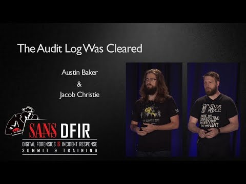 The Audit Log Was Cleared - SANS Digital Forensics and Incident Response Summit 2017