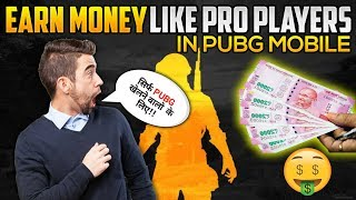 Earn Money like PRO Players and Youtubers In Pubg Mobile
